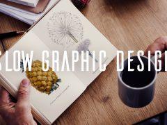 Slow graphic design©, communiquer de manière éthique et durable